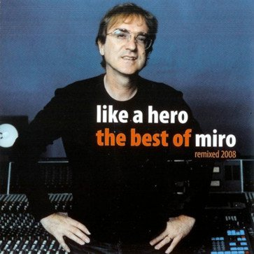 Like A Hero <small> (The Best Of Miro) </small>